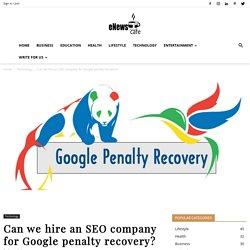 Google Penalty Recovery SEO Company