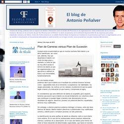Blog de Antonio Peñalver: Plan de Carreras versus Plan de Sucesión