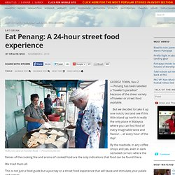 Eat Penang: A 24-hour street food experience