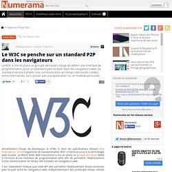 Le W3C se penche sur un standard P2P dans les navigateurs