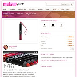 NARS Satin Lip Pencil – Hyde Park – Product Review - Makeup Geek