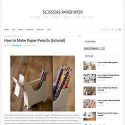 How to Make Paper Pencils (tutorial) | scissors.paper.wok