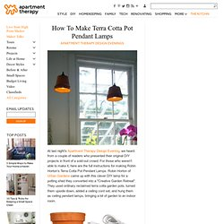 How To Make Terra Cotta Pot Pendant Lamps Apartment Therapy Design Evenings