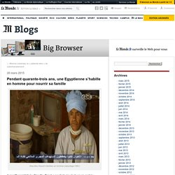 Pendant quarante-trois ans, une Egyptienne s'habille en homme pour nourrir sa famille