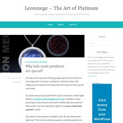 Why halo made pendants are special? – Leonmege – The Art of Platinum
