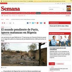 El mundo pendiente de París, ignora matanzas en Nigeria