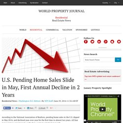 U.S. Pending Home Sales Slide in May, First Annual Decline in 2 Years - WORLD PROPERTY JOURNAL Global News Center