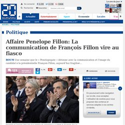 Affaire Penelope Fillon: La communication de François Fillon vire au fiasco