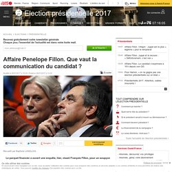 Affaire Penelope Fillon. Que vaut la communication du candidat ?