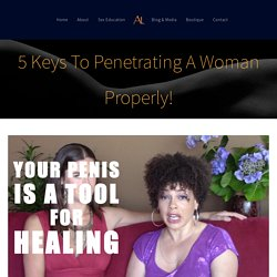 5 Keys To Penetrating A Woman Properly! - Authentic Tantra