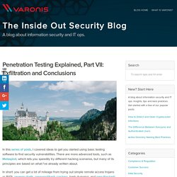 Penetration Testing Explained, Part VII: Exfiltration and Conclusions