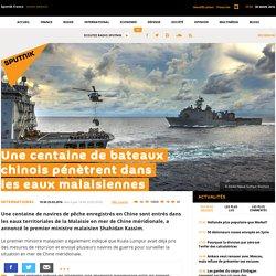 Une centaine de bateaux chinois pénètrent dans les eaux malaisiennes