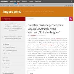 """""""Pénétrer dans une pensée par le langage"""". Autour de Heinz Wismann, """"Entre les langues"""""""