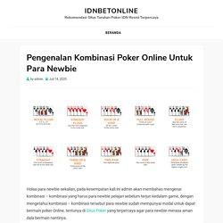Pengenalan Kombinasi Poker Online Untuk Para Newbie