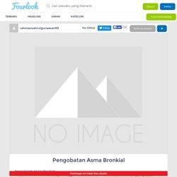 Pengobatan Asma Bronkial - Fourlook