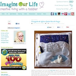 Imagine Our Life :: Penguin & Igloo Quiet Book Page