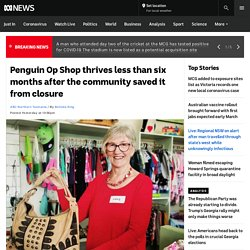 Penguin Op Shop thrives less than six months after the community saved it from closure
