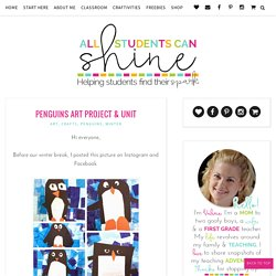 Penguins Art Project & Unit - All Students Can Shine