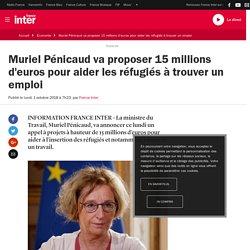 Muriel Pénicaud va proposer 15 millions d'euros pour aider les réfugiés à trouver un emploi