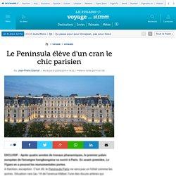 Le Peninsula élève d'un cran le chic parisien