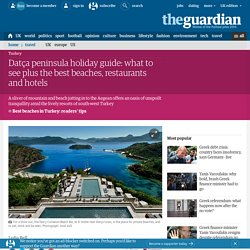 Datça peninsula, Turkey, holiday guide: what to see plus best beaches, hotels and food