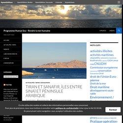 Tiran et Sanafir, îles entre Sinaï et Péninsule arabique