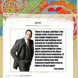 Penn Jillette penn - LOL Theists