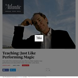 Penn & Teller's Teller on How to Be an Effective Teacher