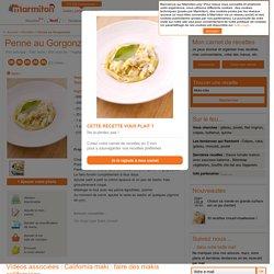 Penne au Gorgonzola : Recette de Penne au Gorgonzola