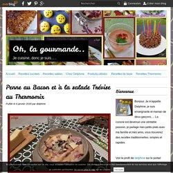 Penne au Bacon et à la salade Trévise au Thermomix