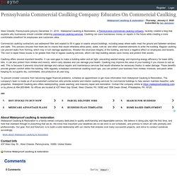 Pennsylvania Commercial Caulking Company Educates On Commercial Caulking