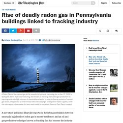 Rise of deadly radon gas in Pennsylvania buildings linked to fracking industry