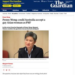 Penny Wong: could Australia accept a gay Asian woman as PM?