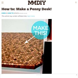 Make a Penny Desk! » Man Made DIY | Crafts for Men « Keywords: penny, desk, furniture, how-to