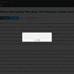 When Pennywise Was Real: The Phantom Clown Scare of 1981