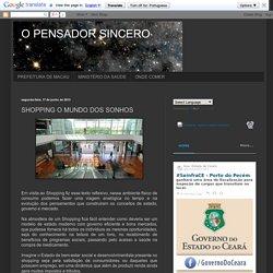 O PENSADOR SINCERO: SHOPPING O MUNDO DOS SONHOS