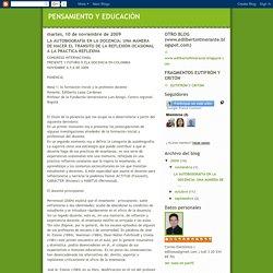 PENSAMIENTO Y EDUCACIÒN: LA AUTOBIOGRAFÍA EN LA DOCENCIA: UNA MANERA DE HACER EL TRÁNSITO DE LA REFLEXIÓN OCASIONAL A LA PRÁCTICA REFLEXIVA