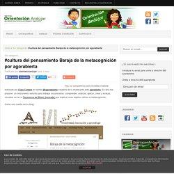 #cultura del pensamiento Baraja de la metacognición por agorabierta -Orientacion Andujar