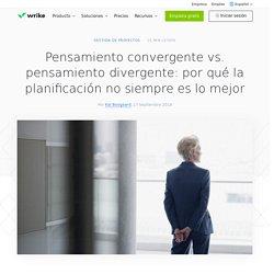 Pensamiento convergente vs. pensamiento divergente: por qué la planificación no siempre es lo mejor