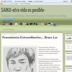 Pensamientos Extraordinarios.... Bruce Lee