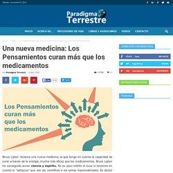 Una nueva medicina: Los Pensamientos curan más que los medicamentos