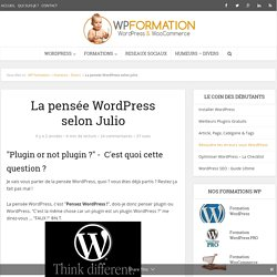 La pensée WordPress selon Julio sur WP Formation
