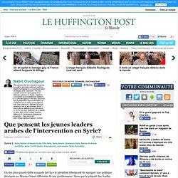 Que pensent les jeunes leaders arabes de l'intervention en Syrie?
