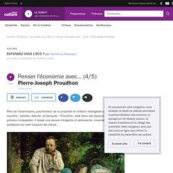 Penser l'économie avec... (4/5) : Pierre-Joseph Proudhon