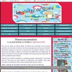 Penser au narrateur - La classe de Rosie
