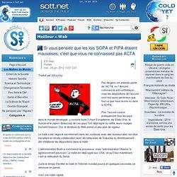 Si vous pensiez que les lois SOPA et PIPA étaient mauvaises, c'est que vous ne connaissez pas ACTA