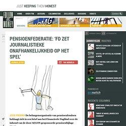Pensioenfederatie: 'FD zet journalistieke onafhankelijkheid op het spel'