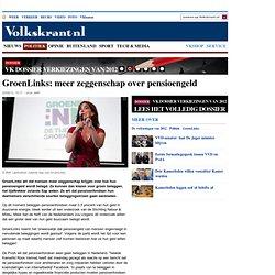 GroenLinks: meer zeggenschap over pensioengeld - VK Dossier Verkiezingen van 2012