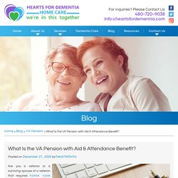 What Is the VA Pension with Aid & Attendance Benefit?