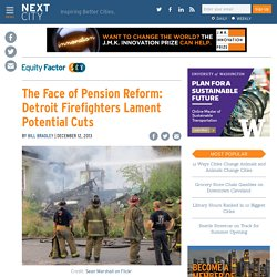 The Face of Pension Reform: Detroit Firefighters Lament Potential Cuts